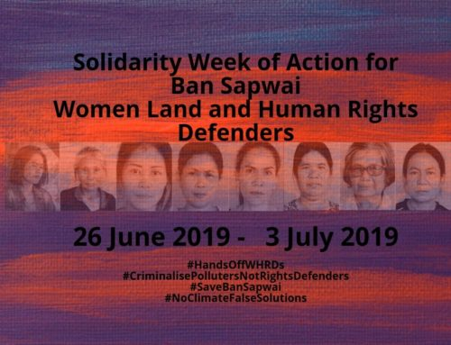 Campaign Toolkit: Solidarity Week of Action for Ban Sapwai Women Land and Human Rights Defenders 26 June – 3 July 2019