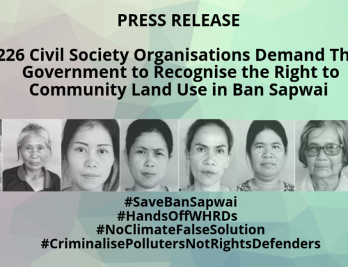 Press Release: 226 Civil Society Organisations Demand Thai Government to Recognise the Right to Community Land Use in Ban Sapwai