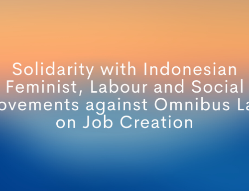 Solidarity with Indonesian Feminist, Labour and Social Movements against Omnibus Law on Job Creation
