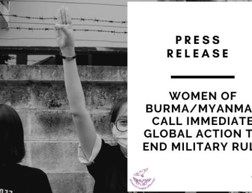 Press Release: Women of Burma/Myanmar Call Immediate Global Action to End Military Rule